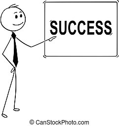Cartoon of Man or Businessman Pointing at Sign with Success Text