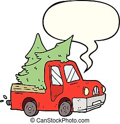 cartoon pickup truck carrying christmas trees and speech bubble
