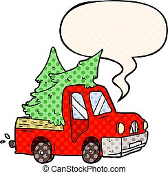 cartoon pickup truck carrying christmas trees and speech bubble in comic book style