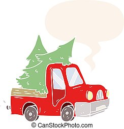 cartoon pickup truck carrying christmas trees and speech bubble in retro style