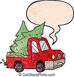 cartoon pickup truck carrying christmas trees and speech bubble in retro texture style