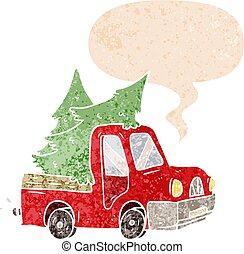 cartoon pickup truck carrying trees and speech bubble in retro textured style