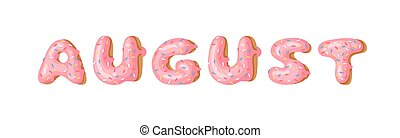 Cartoon vector illustration donut and word AUGUST. Hand...