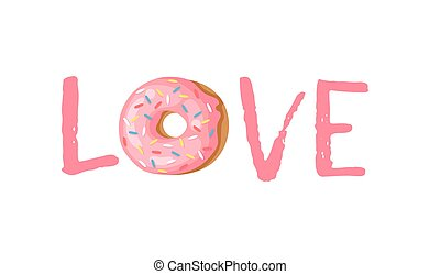 Cartoon vector illustration donut. Hand drawn word LOVE...