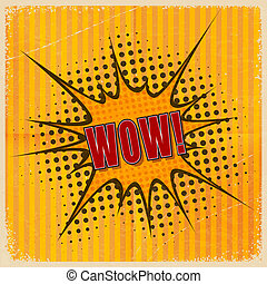Cartoon Wow on an old-fashioned yellow background. Retro style.