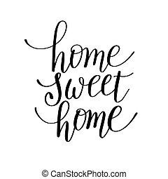 casa doce casa, manuscrito, caligrafia, lettering, citação
