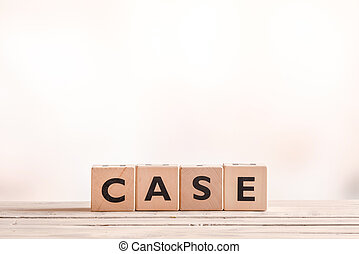 Case sign on wooden cubes