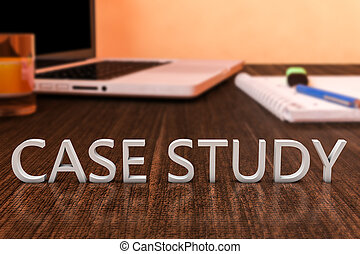 Case Study - letters on wooden desk with laptop computer and...