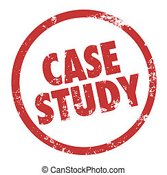 Case Study Words Red Ink Stamp Example Best Practice