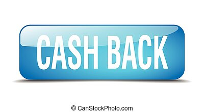 cash back blue square 3d realistic isolated web button