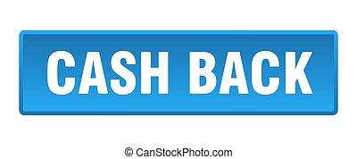 cash back button. cash back square blue push button