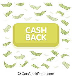 Cash back button concept. Dollar money rain. Hundred banknotes flying. Seamless finance background. Vector illustration