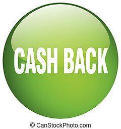 cash back green round gel isolated push button