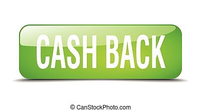 cash back green square 3d realistic isolated web button