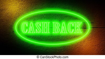 Cash back neon sign above store depicts discount sale as cashback. A shopping guarantee with savings offer or deal - 4k
