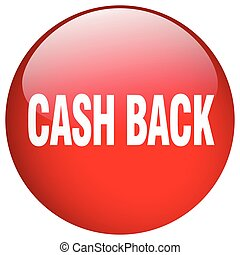 cash back red round gel isolated push button