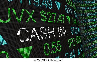 Cash In Sell Shares Stock Market Ticker Words 3d Illustration