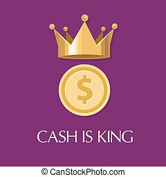 cash is king money everything - cash is king money is...