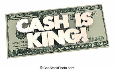 Cash is King Money Words 100 Hundred Dollar Bill 3d Illustration