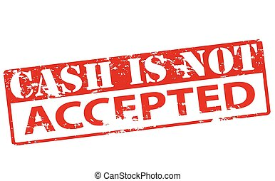 Cash is not accepted - Rubber stamp with text cash is not ...