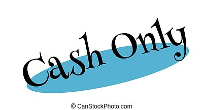 Cash Only rubber stamp. Grunge design with dust scratches....