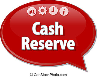 Cash Reserve  Business term speech bubble illustration