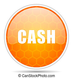 Cash web icon. Round orange glossy internet button for webdesign.