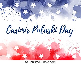 Casimir Pulaski day - local holiday in Illinois. Abstract...