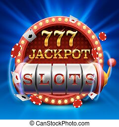 Casino slots jackpot 777 signboard . Vector illustration
