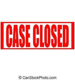 caso, fechado