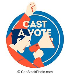 Cast a vote. Man Holding Megaphone with bubble and noise - ...