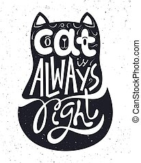 Cat is always right hand lettering.