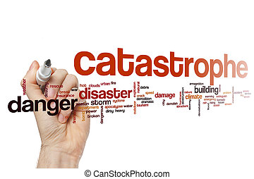 Catastrophe word cloud concept - Catastrophe word cloud