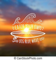 Catch your own big blue wave logo on blurred colorful sunset photo background