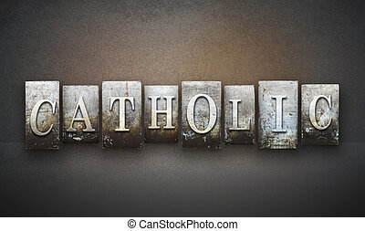 Catholic Letterpress - The word CATHOLIC written in vintage...