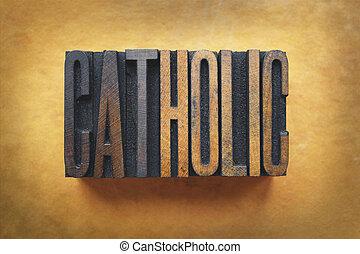 The word CATHOLIC written in vintage letterpress type