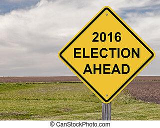 Caution - 2016 Election Ahead