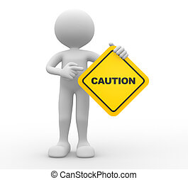 Caution - 3d people - man, person holding road sign of...