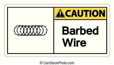 Caution Barbed Wire Symbol Sign On White Background