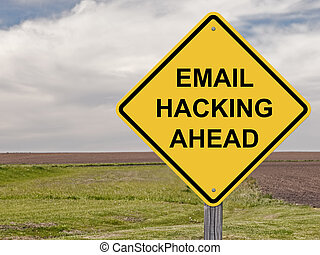 Caution - Email Hacking Ahead