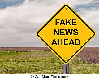 Caution - Fake News Ahead