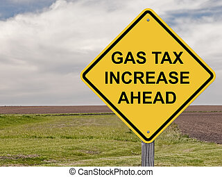 Caution - Gas Tax Increase Ahead - Caution Sign - Gas Tax...