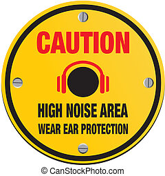 caution high noise area signs