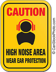 caution high noise sign - suitable for warning signs