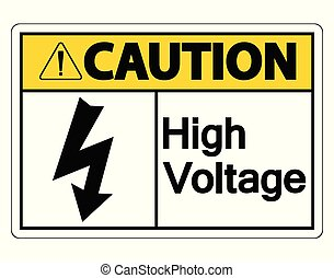 Caution high voltage sign on white background