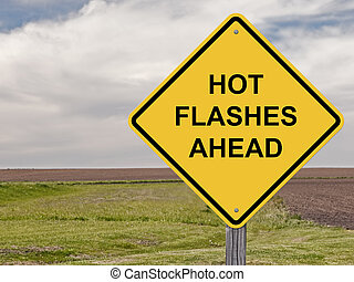Caution - Hot Flashes Ahead - Caution Sign - Hot Flashes...