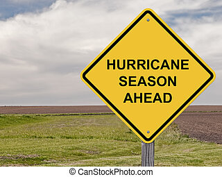 Caution - Hurricane Season Ahead - Caution Sign - Hurricane...