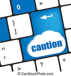caution keyboard key showing business insurance concept. Caution