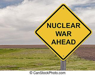 Caution - Nuclear War Ahead