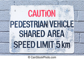 Caution Pedestrian Vehicle Shared area Sign